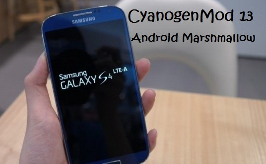 CM 13 Android Marshmallow Galaxy S4