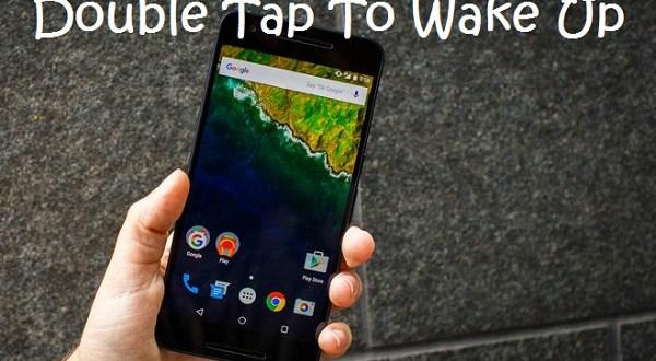 google-nexus-6p-double tap to wake up
