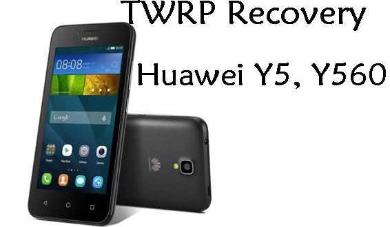 TWRP Recovery Huawei Y5, Y560