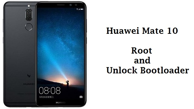 How to Unlock the Bootloader and Root the Huawei Mate 10 or Mate 10