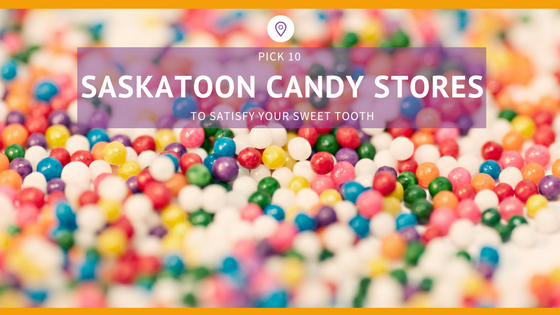 ten Saskatoon candy stores to satisfy your sweet tooth