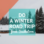 Winter road trips in Saskatchewan
