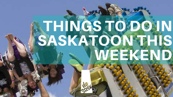 August 10 to 12, 2018 Events in Saskatoon