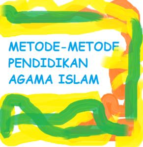 Macam-macam Metode Pendidikan Agama Islam