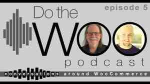 Do the Woo podcast episode 5