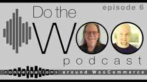 Do the Woo Podcast Episode 6
