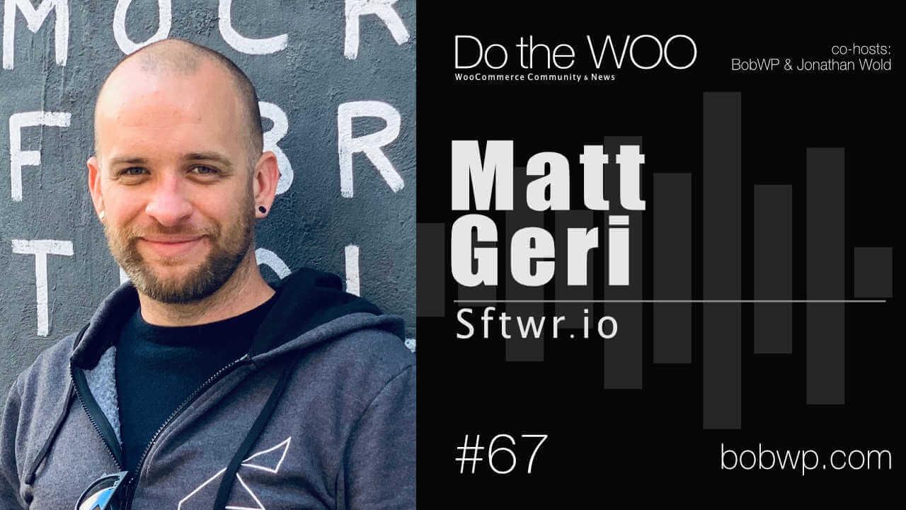 Do the Woo Podcast with Matt Geri Episode 67