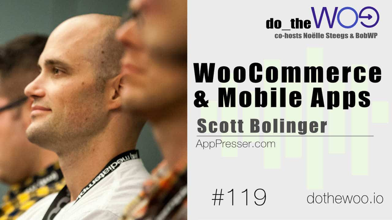 Do the Woo Podcast with Scott Bolinger Episode 119
