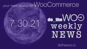Do the Woo News Podcast July 30 2021