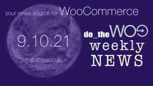 WooCommerce News September 10 2021