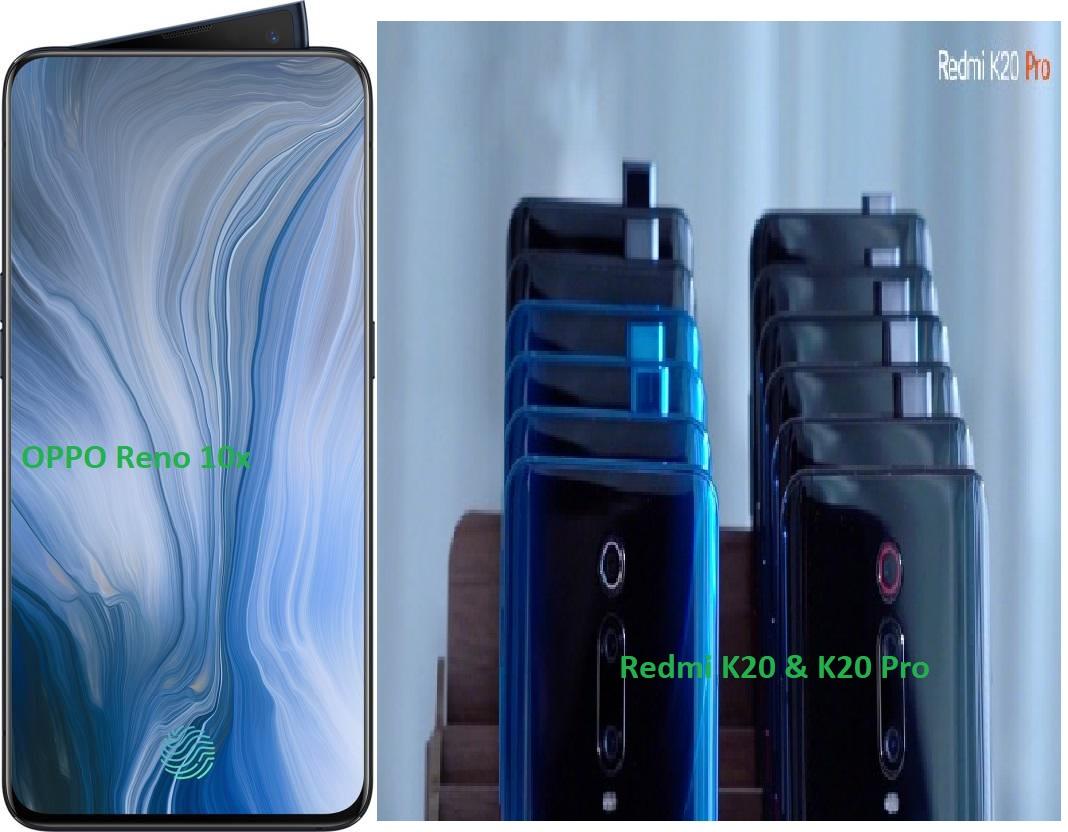 Redmi K20 Pro & OPPO Reno 10x Zoom