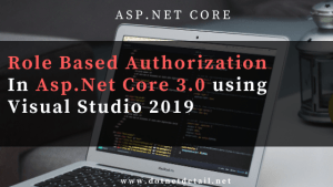 Role Based Authorization in Asp.Net Core 3.0