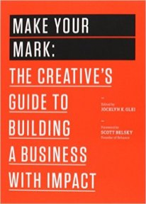 Make your mark.. ; Jocelyn K. Glei
