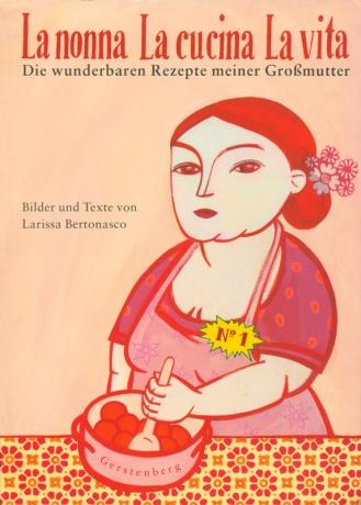 La nonna, La cucina, La vita: Larissa Bertonasco