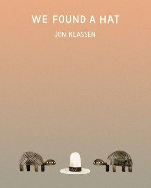 We Found a Hat by Jon Klassen