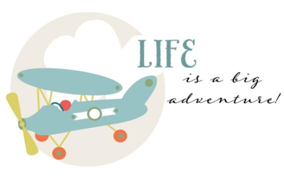 Life is a big adventure...