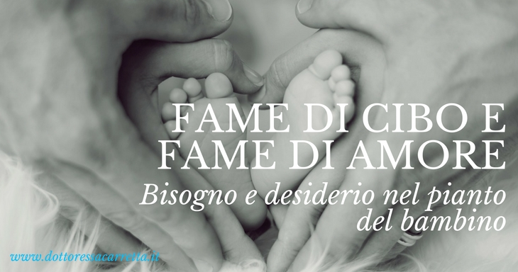 Fame di cibo e fame di amore: bisogno e desiderio nel pianto del bambino