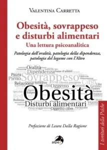 Obesità, sovrappeso e disturbi alimentari: una lettura psicoanalitica