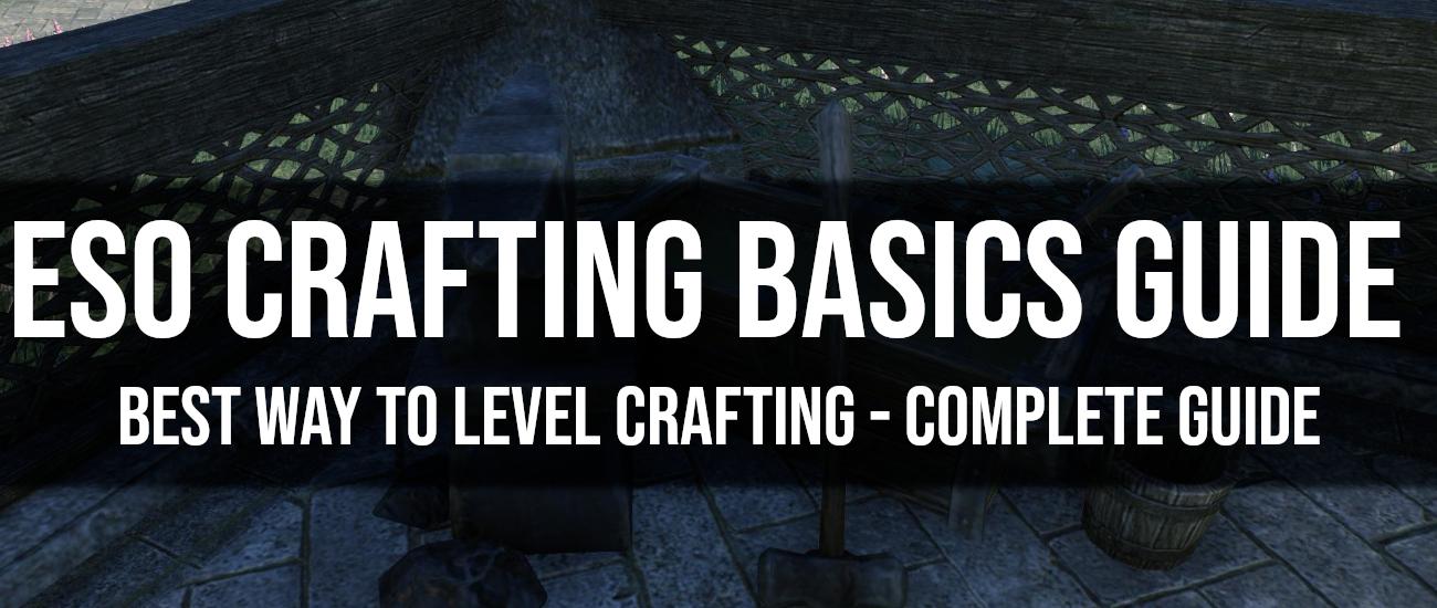 Crafting Basics & Best Way to Level Crafting Skills