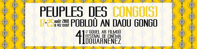 Le festival de Cinéma de Douarnenez Aout 2018 sur le thème Peuples des Congos