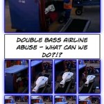 They're throwing bags at our basses now!