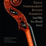 PBDB Book Review Dept.: How Equal Temperament Ruined Harmony (and Why You Should Care)