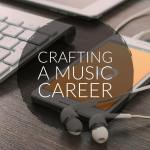 Crafting a Music Career Part 1: My Strange Path Through the Music World