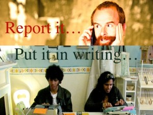 Report it and put it in writting