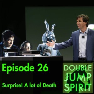 Double Jump Spirit Episode 26: Surprise! A lot of Death