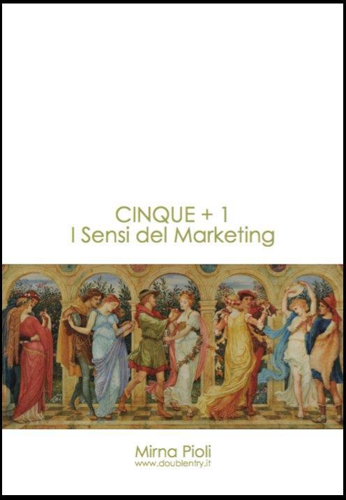 CINQUE + 1  I Sensi del Marketing