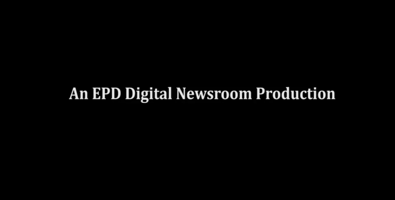 A black screen with white text that reads An EPD Digitial Newsroom Production