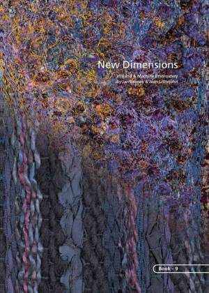 NEW DIMENSIONS IN HAND AND MACHINE EMBROIDERY