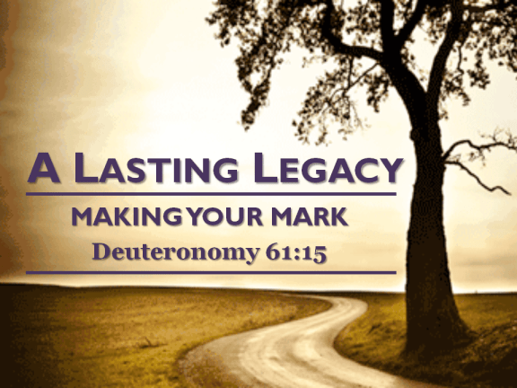 A Lasting Legacy - Session 1: Leaving Your Mark