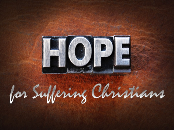 Hope for Suffering Christians - Doubtless Living