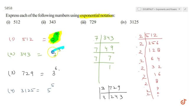Express each of the following numbers using exponential notation