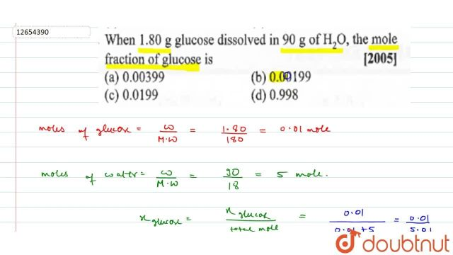 When 288.288g glucose dissolved in 288g of H_(28)O,the mole fraction of