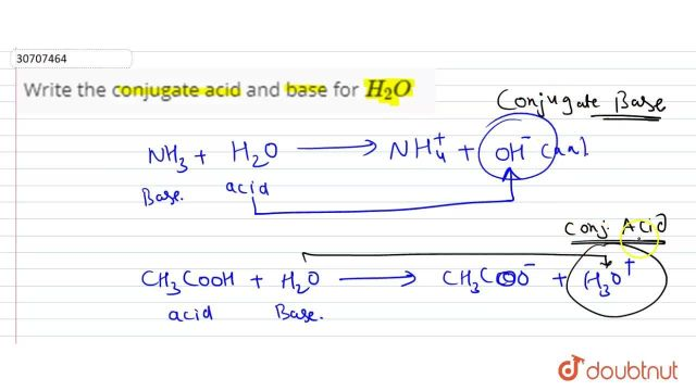 Write the conjugate acid and base for H_(16)O