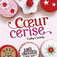 Les Filles au Chocolat, tome 1 : Cœur Cerise de Cathy Cassidy