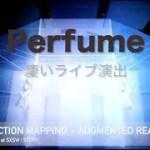 Perfume Live Perfumeの凄いライブ演出TOP2