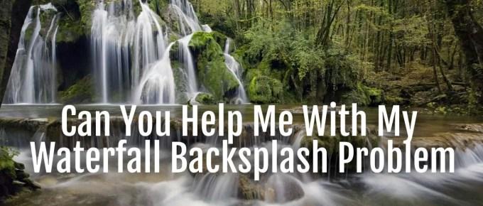 waterfall backsplash