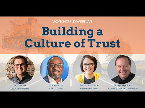 Workhound Webinar: Building a Culture of Trust
