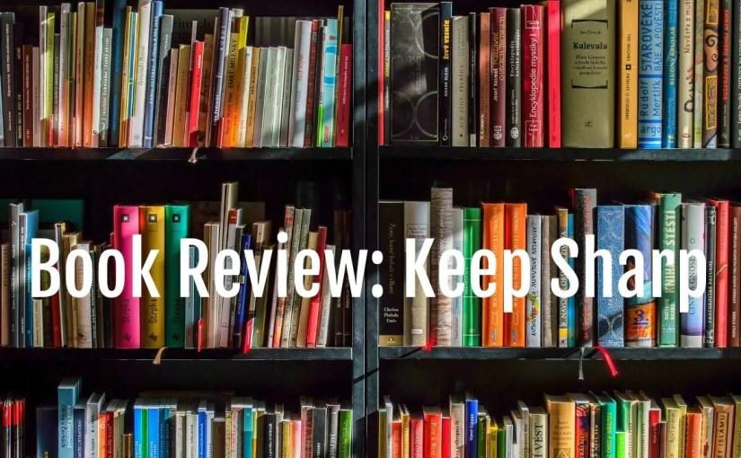 Book Review: Keep Sharp