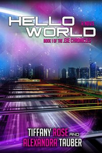 Cover for Hello World (.EXE Chronicles) by Tiffany Rose and Alexandra Tauber
