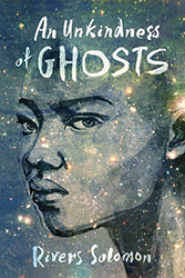 An Unkindness of Ghosts by River Solomon