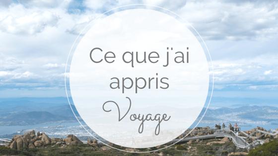 Ce que j'ai appris en Voyage