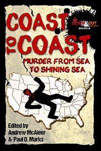 Coast To Coast: From Sea To Shining Sea by Andrew McAleer and Paul D. Marks, editors