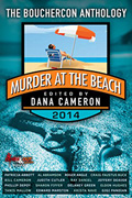 Murder at the Beach: Bouchercon Anthology 2014 by Craig Faustus Buck