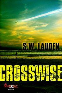 Crosswise by S.W. Lauden