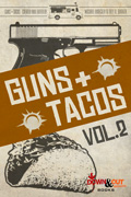 Guns + Tacos Vol. 2 by Trey R. Barker, editor