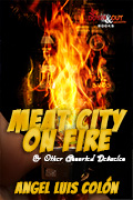 Meat City on Fire and Other Assorted Debacles by Angel Luis Colón